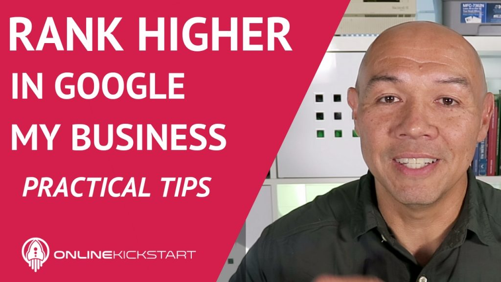 Improve Your Google My Business Rankings – 4 Practical Tips