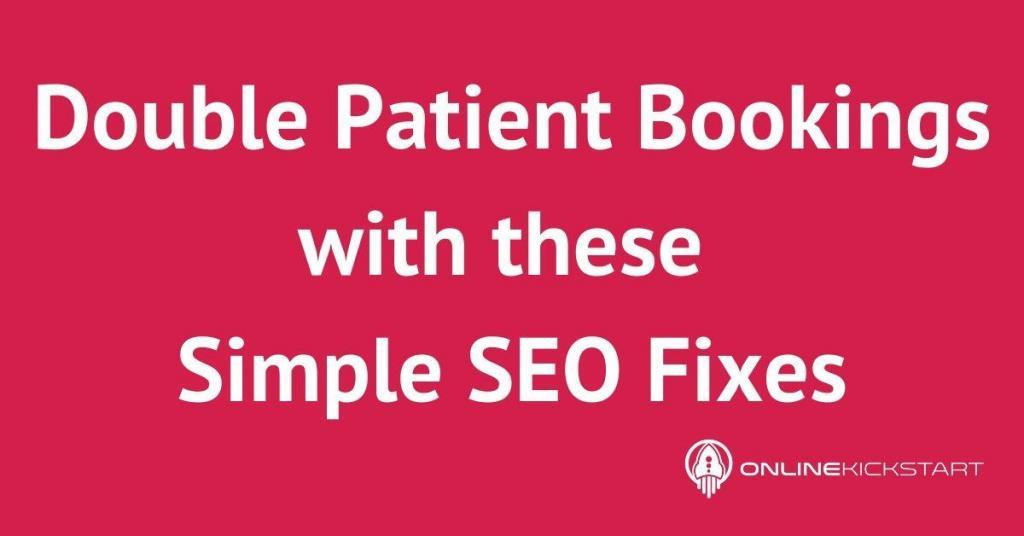 How this Physio More than Doubled their Patient Bookings with these Simple SEO fixes [Step by Step]